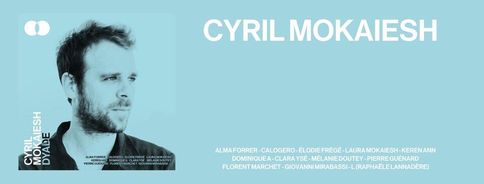 CYRIL MOKAIESH & INVITÉS